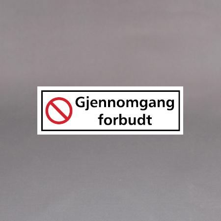 30x10cm Forbudskilt
